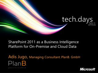 SharePoint 2011 as a Business Intelligence Platform for On-Premise and Cloud Data