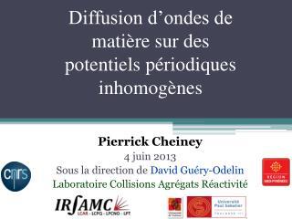 Diffusion d'ondes de matière sur des potentiels périodiques inhomogènes