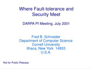 Where Fault-tolerance and Security Meet DARPA PI Meeting, July 2001