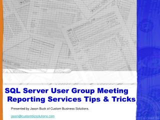 SQL Server User Group Meeting  Reporting Services Tips & Tricks