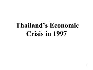 Thailand s Economic Crisis in 1997