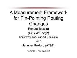 A Measurement Framework for Pin-Pointing Routing Changes