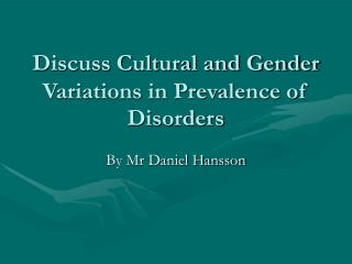 Discuss Cultural and Gender Variations in Prevalence of Disorders