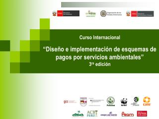 """Curso Internacional """" Diseño e implementación de esquemas de pagos por servicios ambientales"""""""