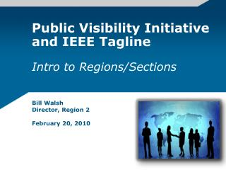 Public Visibility Initiative and IEEE Tagline Intro to Regions/Sections