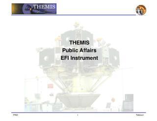 THEMIS Public Affairs EFI Instrument