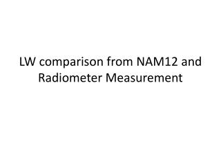 LW comparison from NAM12 and Radiometer Measurement