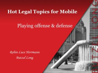Hot Legal Topics for Mobile Playing offense & defense