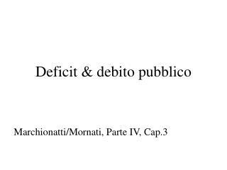 Deficit & debito pubblico