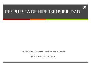 RESPUESTA DE HIPERSENSIBILIDAD