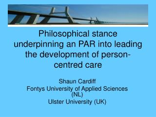 Philosophical stance underpinning an PAR into leading the development of person-centred care