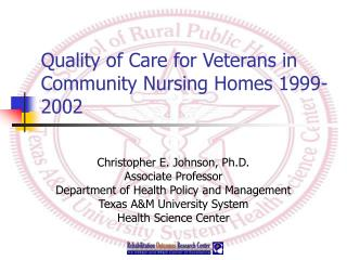 Quality of Care for Veterans in Community Nursing Homes 1999-2002