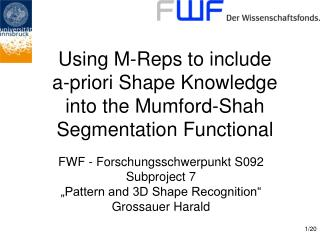 Using  M-Reps to include a-priori Shape Knowledge into the Mumford-Shah Segmentation Functional