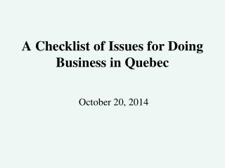 A Checklist of Issues for Doing Business in Quebec