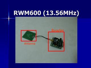 RWM600 (13.56MHz)