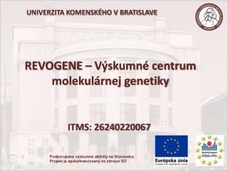 REVOGENE � V�skumn� centrum molekul�rnej genetiky