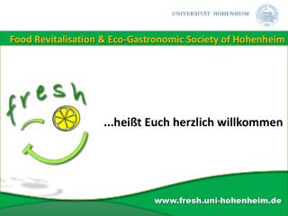 Food Revitalisation & Eco-Gastronomic Society of Hohenheim
