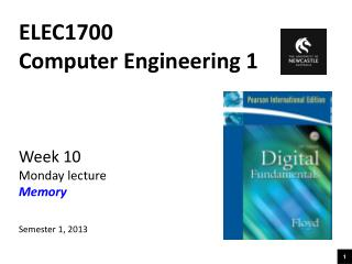 ELEC1700 Computer Engineering 1 Week 10 Monday lecture Memory Semester 1, 2013