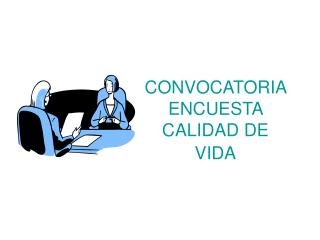 CONVOCATORIA  ENCUESTA CALIDAD DE VIDA