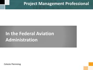 In the Federal Aviation Administration