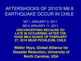 AFTERSHOCKS OF 2010 S M8.8 EARTHQUAKE OCCUR IN CHILE