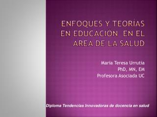 Enfoques y teorías en educación  en el área de la salud
