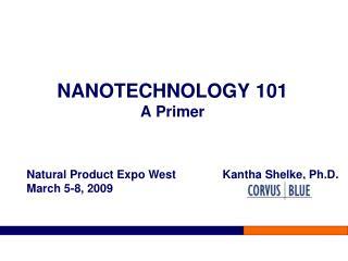 NANOTECHNOLOGY 101 A Primer