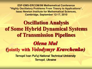 Oscillation Analysis  of Some Hybrid Dynamical Systems of Transmission Pipelines