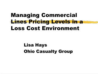 Managing Commercial Lines Pricing Levels in a Loss Cost Environment