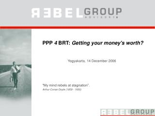 PPP  4  BRT:  Getting your money's worth?
