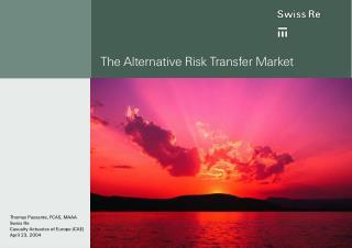 The Alternative Risk Transfer Market