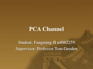 PCA Channel