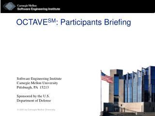 OCTAVE SM : Participants Briefing