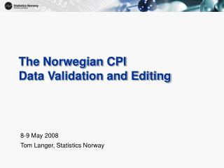 The Norwegian CPI Data Validation and Editing