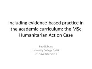 Including evidence-based practice in the academic curriculum: the MSc Humanitarian Action Case