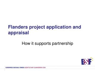 Flanders project application and appraisal
