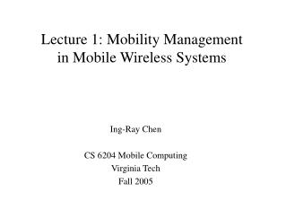 Lecture 1: Mobility Management in Mobile Wireless Systems