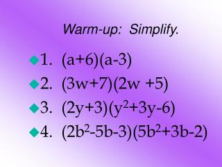 Warm-up:  Simplify.