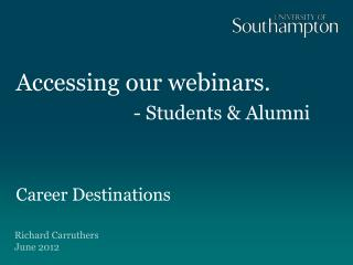 Accessing our webinars.  - Students & Alumni