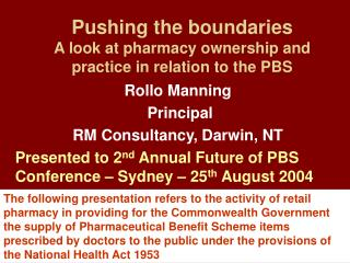 Pushing the boundaries A look at pharmacy ownership and practice in relation to the PBS