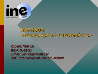INE5602  Introdução à Informática