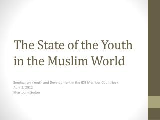 The State of the Youth in the Muslim World