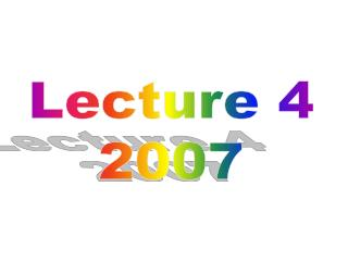 Lecture 4 2007