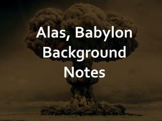 Alas, Babylon Background Notes