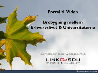 Portal til Viden Brobygning mellem  Erhvervslivet & Universiteterne