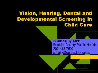 Vision, Hearing, Dental and Developmental Screening in Child Care