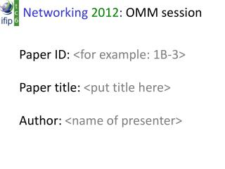 Networking 2012 :  OMM  session