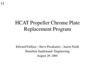 HCAT Propeller Chrome Plate Replacement Program