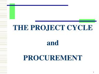 THE PROJECT CYCLE and PROCUREMENT