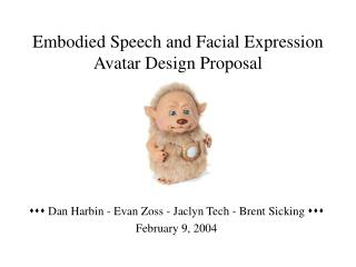 Embodied Speech and Facial Expression Avatar Design Proposal